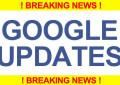 Breaking News – Google Updates