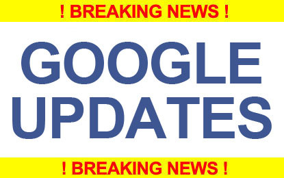 Breaking News – Google Updates