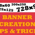 Banner Creation Tips and Tricks