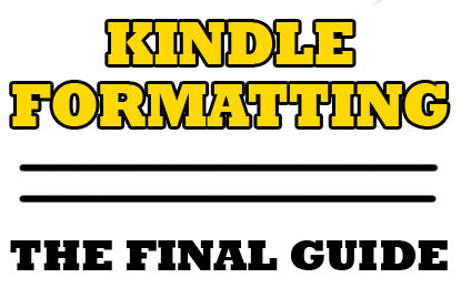 Kindle Ebook Formatting Tips & Tricks